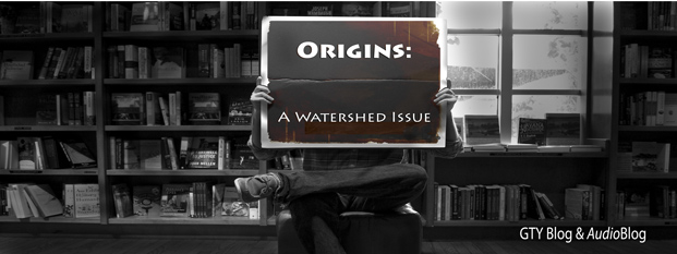 Previous post: Origins: A Watershed Issue