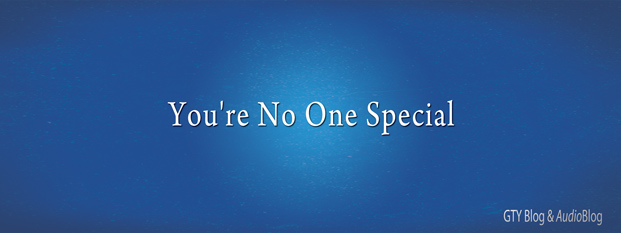 Next post: You're No One Special