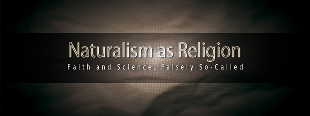Next post: Naturalism as Religion