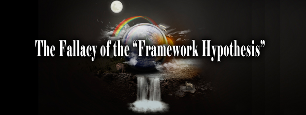 "The Fallacy of the ""Framework Hypothesis"""