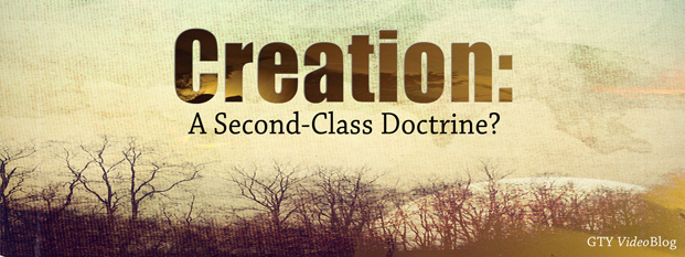 Previous post: Creation: A Second-Class Doctrine?