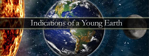 Next post: Indications of a Young Earth
