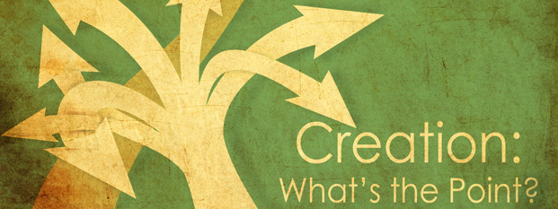 Next post: Creation: What's the Point?