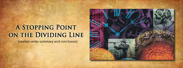 A Stopping Point on the Dividing Line (creation series summary and conclusion)
