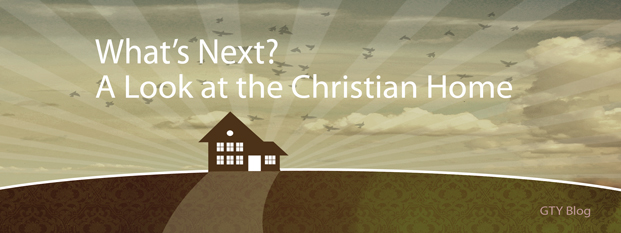 Next post: What's Next?<br>A Look at the Christian Home