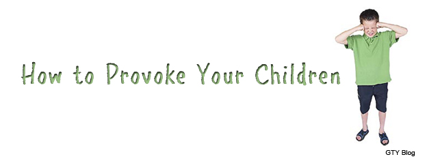 Next post: How to Provoke Your Children