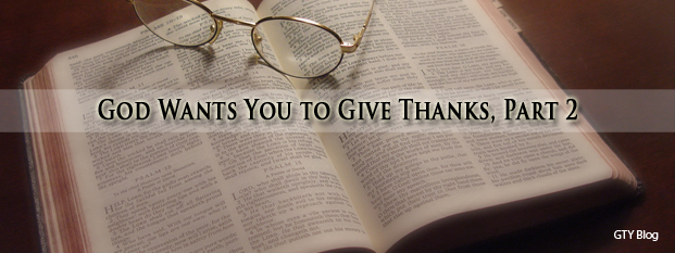 God Wants You to Give Thanks, Part 2