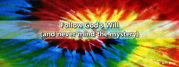Follow God's Will<br>(and never mind the mystery)