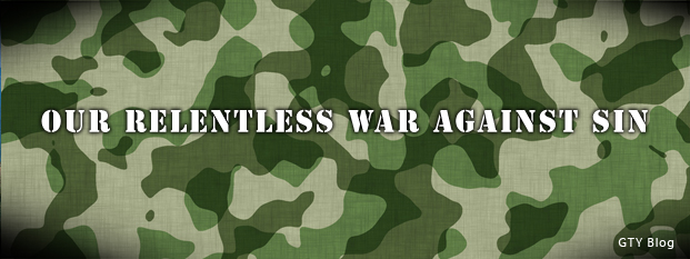 Our Relentless War Against Sin