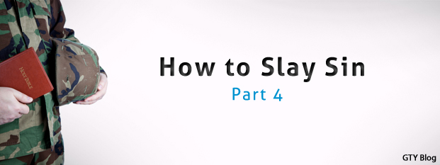 Previous post: How to Slay Sin, Part 4