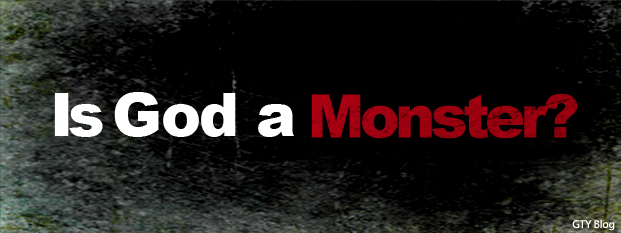Next post: Is God a Monster?