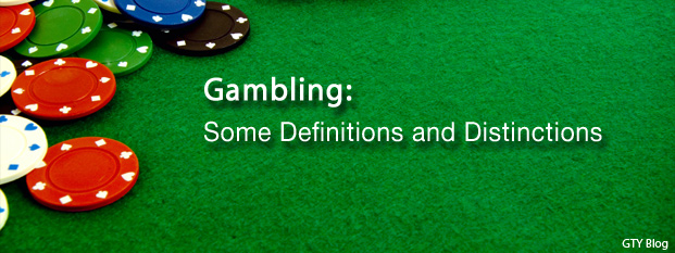 Previous post: Gambling: Some Definitions and Distinctions