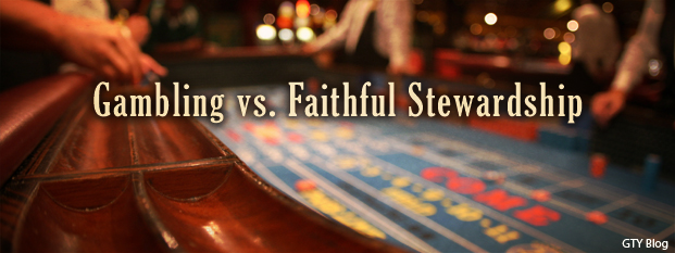Gambling vs. Faithful Stewardship