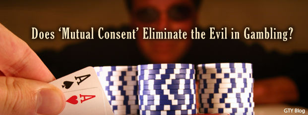 Next post: Does 'Mutual Consent' Eliminate the Evil in Gambling?
