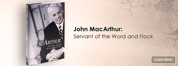 Next post: John MacArthur: Servant of the Word and Flock