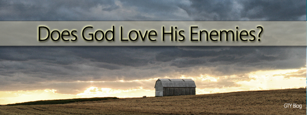 Next post: Does God Love His Enemies?