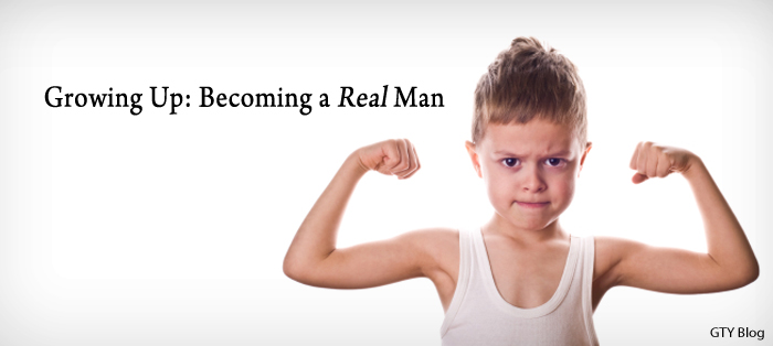 Growing Up: Becoming a Real Man