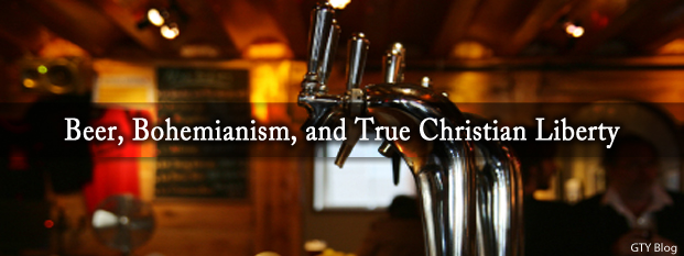 Beer, Bohemianism, and True Christian Liberty