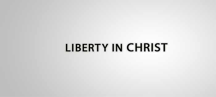 Previous post: Liberty in Christ