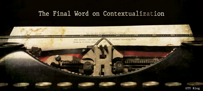 Next post: The Final Word on Contextualization