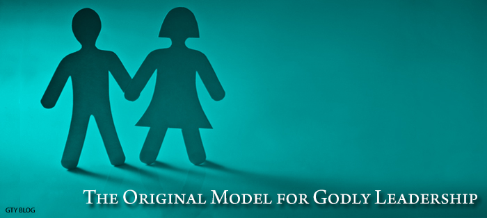The Original Model for Godly Leadership