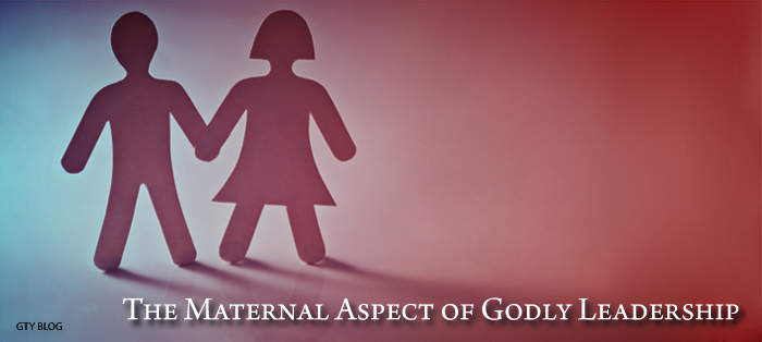 The Maternal Aspect of Godly Leadership