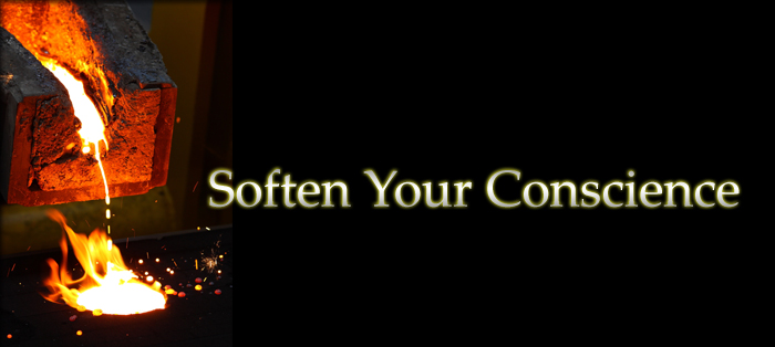 Soften Your Conscience