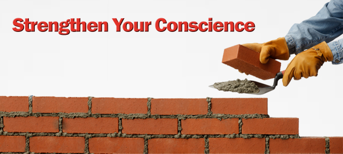 Strengthen Your Conscience