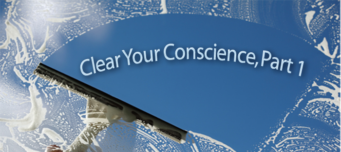 Clear Your Conscience, Part 1