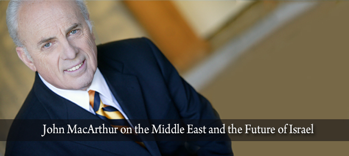 Previous post: John MacArthur on the Middle East and the Future of Israel