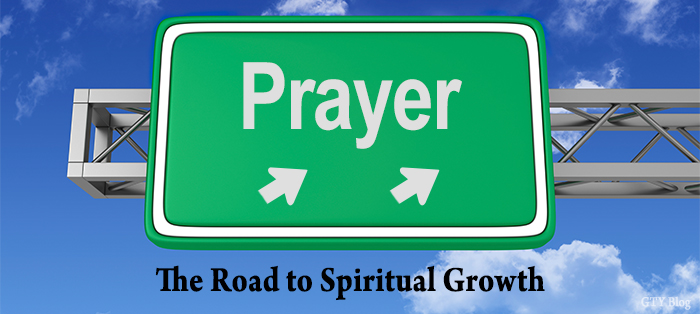 Prayer: The Road to Spiritual Growth