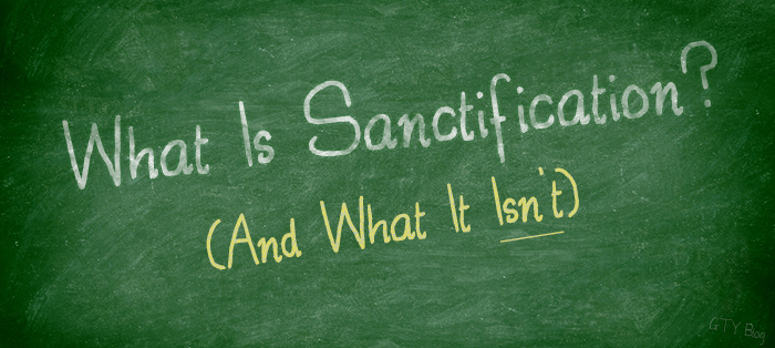 Previous post: What Is Sanctification (and What It Is Not)?