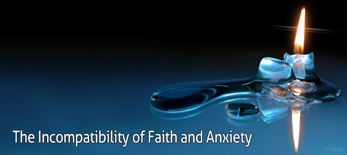 The Incompatibility of Faith and Anxiety