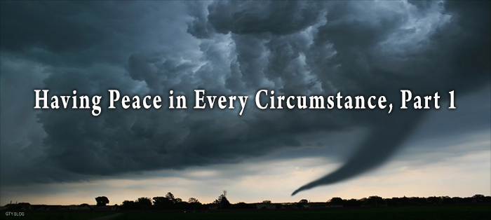 Next post: Having Peace in Every Circumstance, Part 1