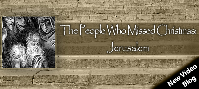 Previous post: The People Who Missed Christmas: Jerusalem