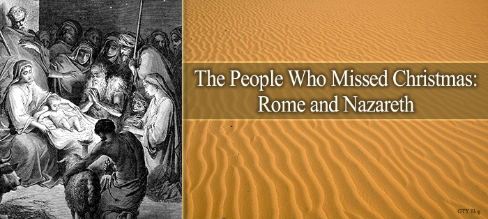 Previous post: The People Who Missed Christmas: Rome and Nazareth