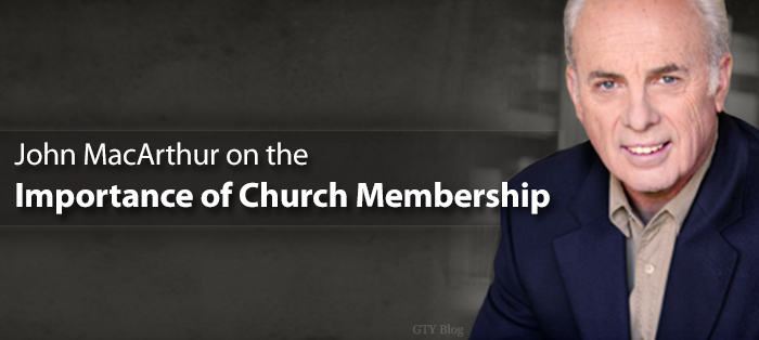 John MacArthur on the Importance of Church Membership