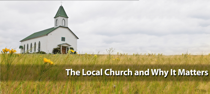 Next post: The Local Church and Why It Matters
