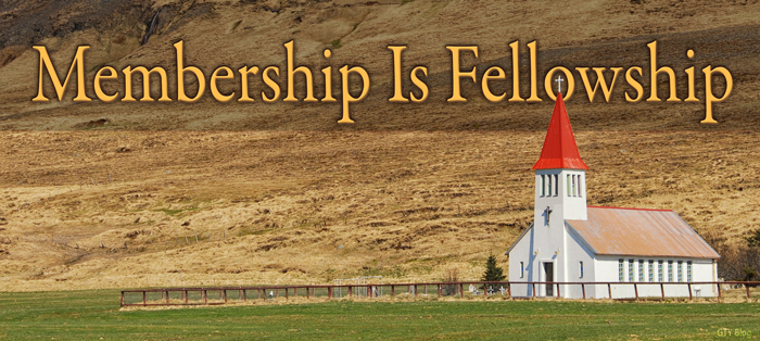 Previous post: Membership Is Fellowship