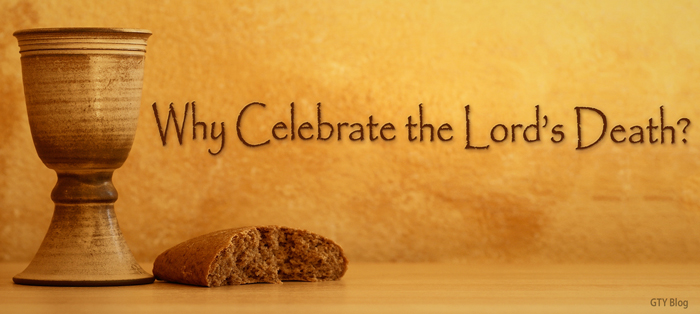 Previous post: Why Celebrate the Lord's Death?
