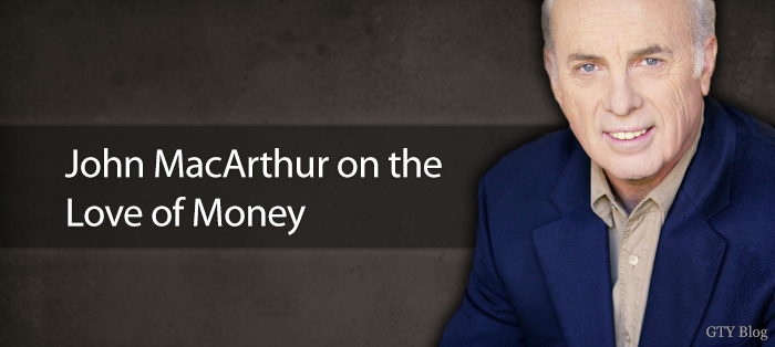 John MacArthur on the Love of Money