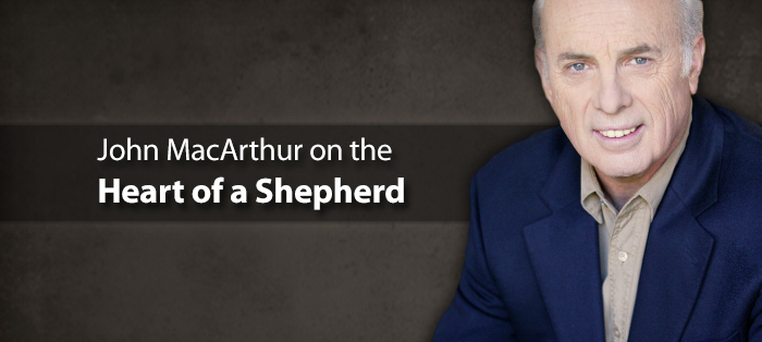John MacArthur on the Heart of a Shepherd