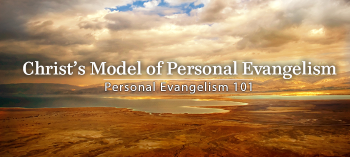 Previous post: Christ's Model of Personal Evangelism
