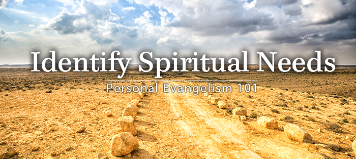 Previous post: Personal Evangelism 101: Identify Spiritual Needs