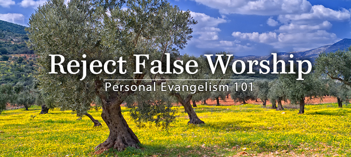 Next post: Personal Evangelism 101: Reject False Worship