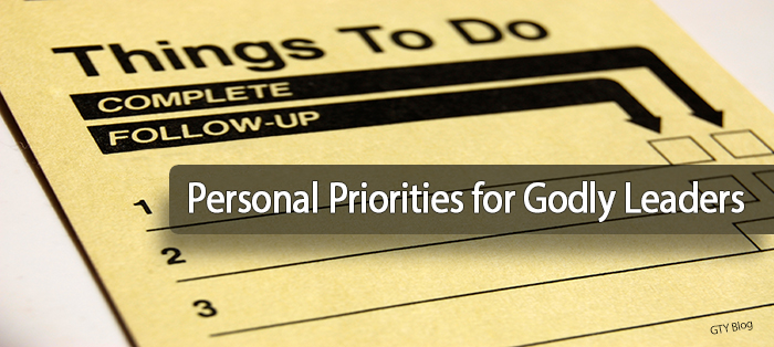 Personal Priorities for Godly Leaders