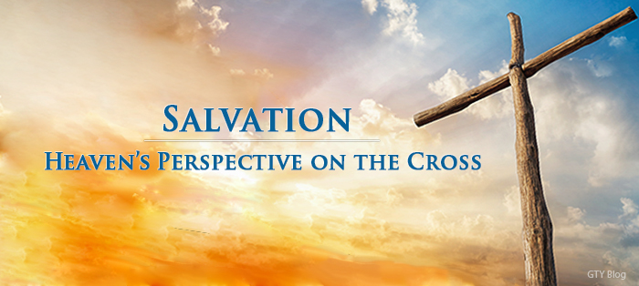 Next post: Heaven's Perspective on the Cross: Salvation