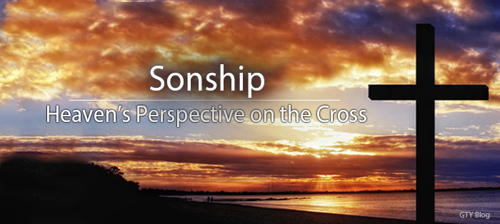 Previous post: Heaven's Perspective on the Cross: Sonship