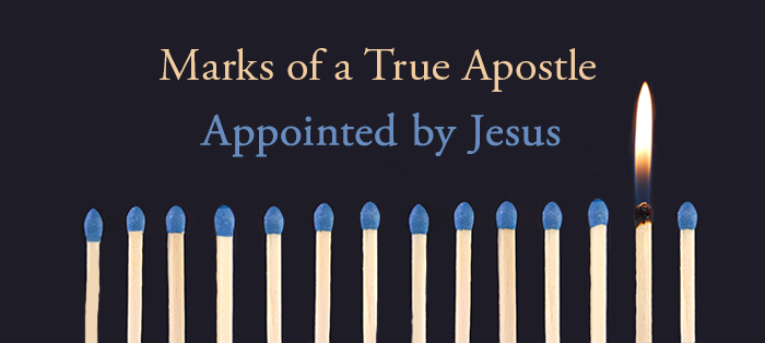 Next post: Marks of a True Apostle: Appointed by Jesus
