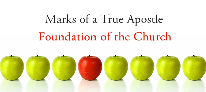 Marks of a True Apostle: Foundation of the Church
